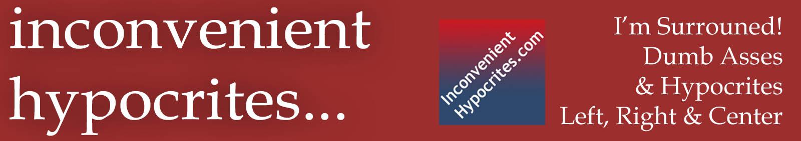 Inconvenient Hypocrites